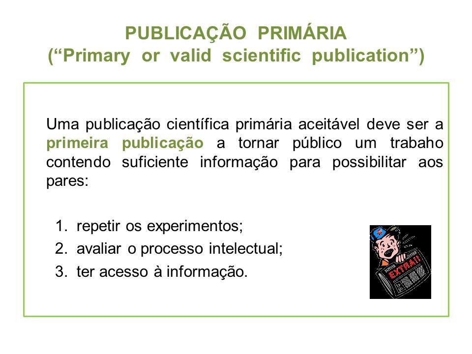 PUBLICAÇÃO PRIMÁRIA ( Primary or valid scientific publication )