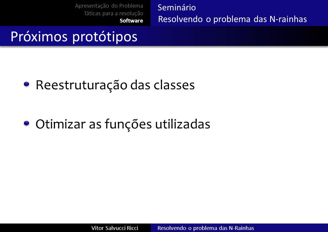 Próximos protótipos Reestruturação das classes