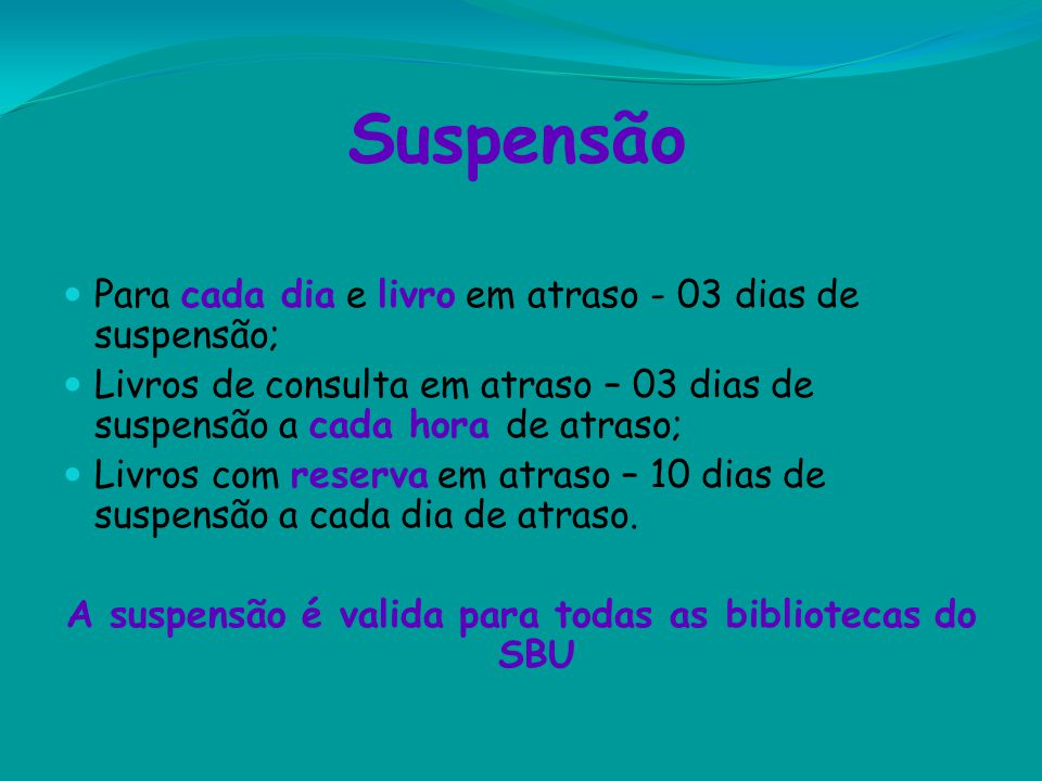 A suspensão é valida para todas as bibliotecas do SBU