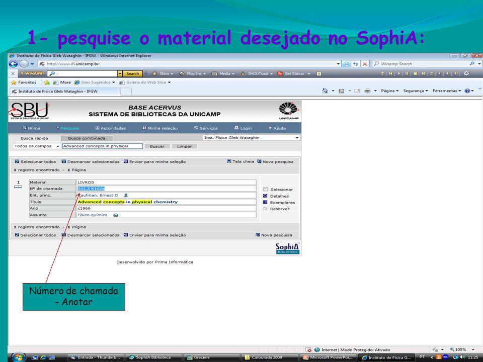 1- pesquise o material desejado no SophiA: