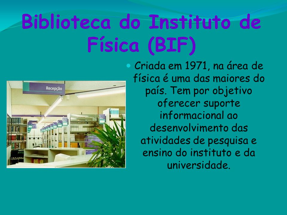Biblioteca do Instituto de Física (BIF)