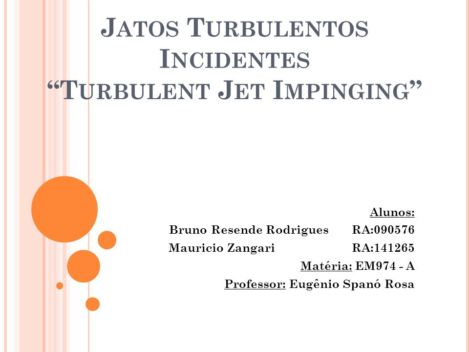Jatos Turbulentos Incidentes Turbulent Jet Impinging