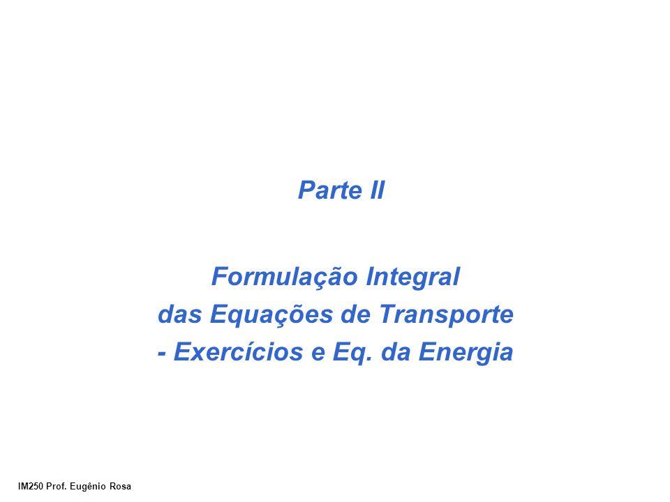 das Equações de Transporte - Exercícios e Eq. da Energia