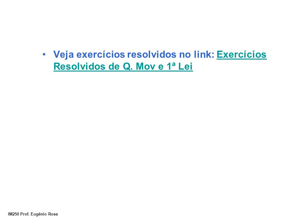 Veja exercícios resolvidos no link: Exercícios Resolvidos de Q