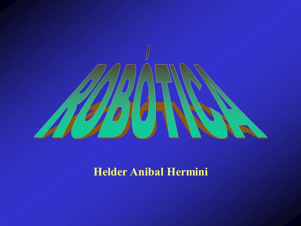 ROBÓTICA Helder Anibal Hermini