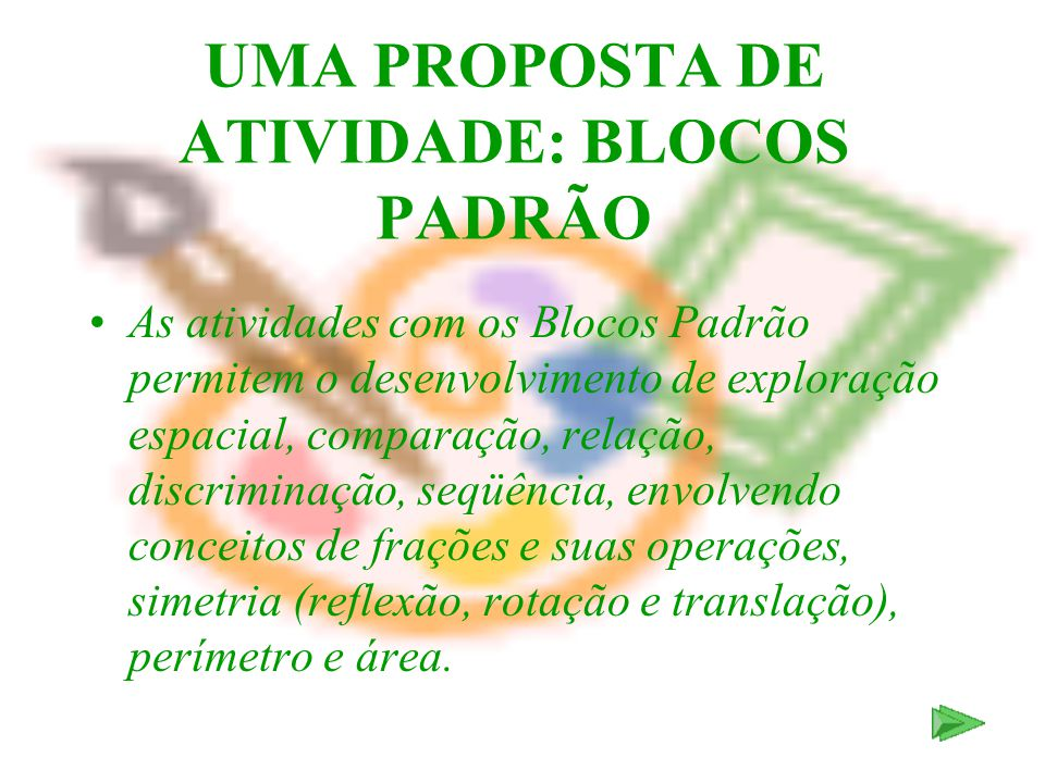 UMA PROPOSTA DE ATIVIDADE: BLOCOS PADRÃO