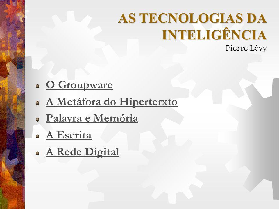 AS TECNOLOGIAS DA INTELIGÊNCIA