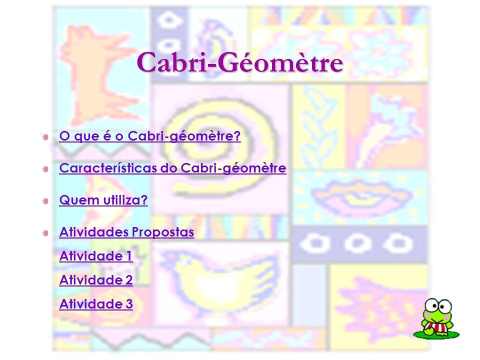 Cabri-Géomètre O que é o Cabri-géomètre