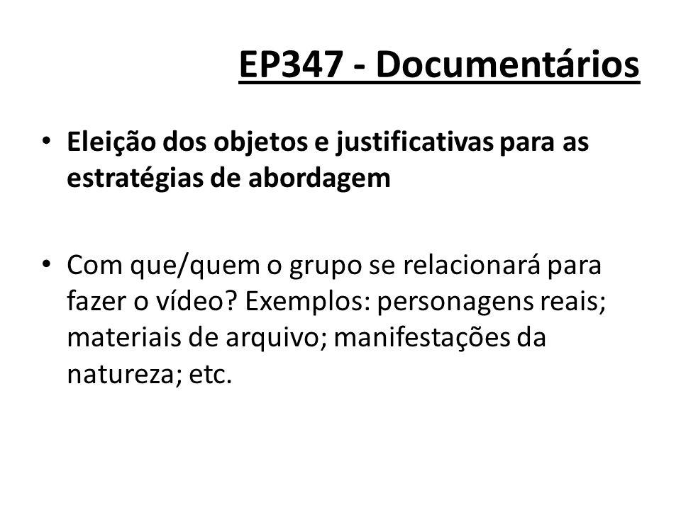 EP347 - Documentários Eleição dos objetos e justificativas para as estratégias de abordagem.