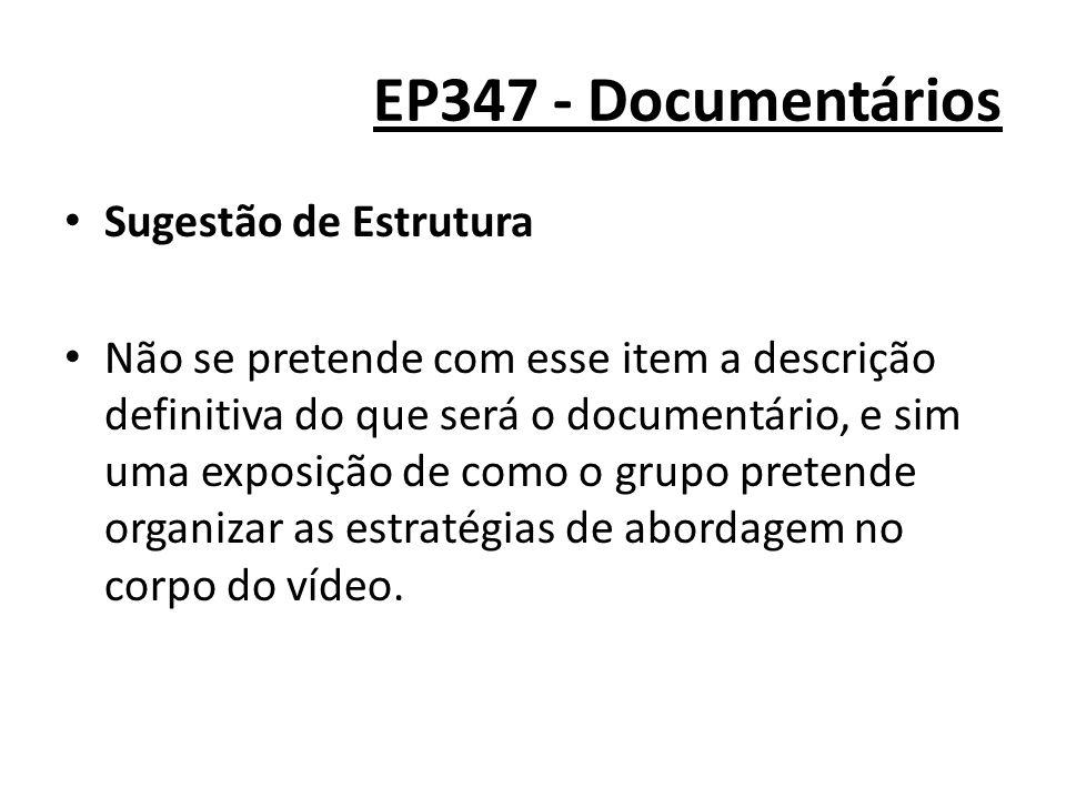 EP347 - Documentários Sugestão de Estrutura