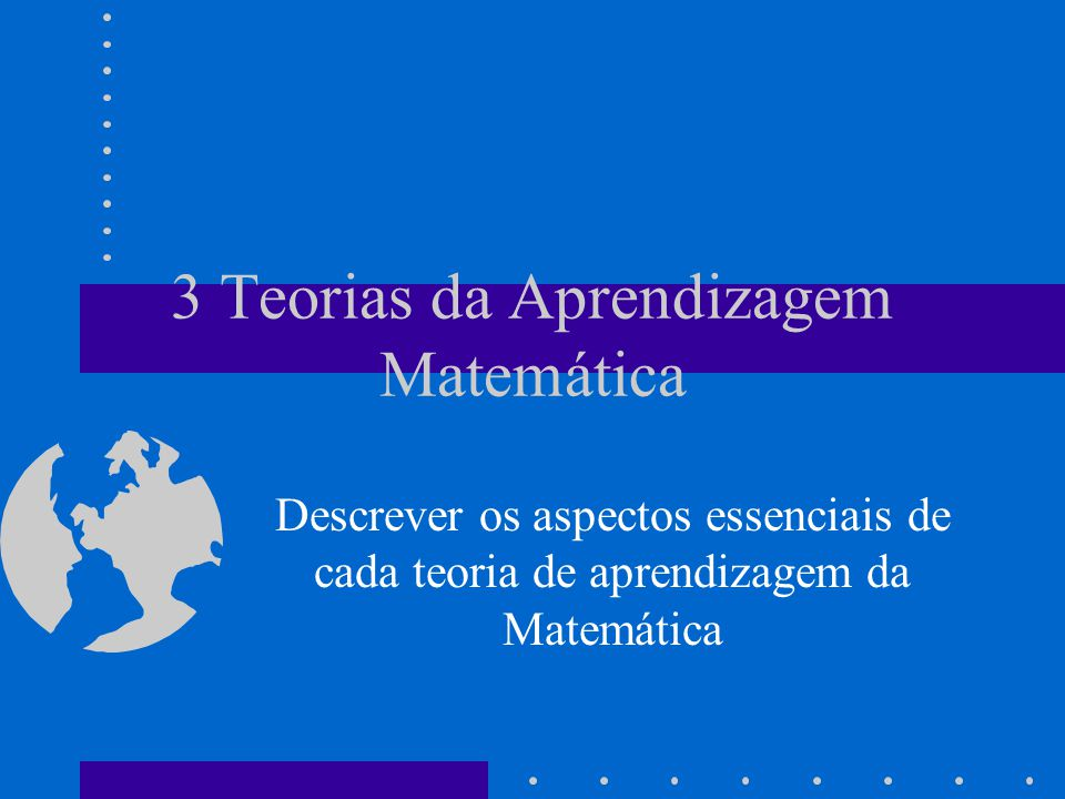 3 Teorias da Aprendizagem Matemática
