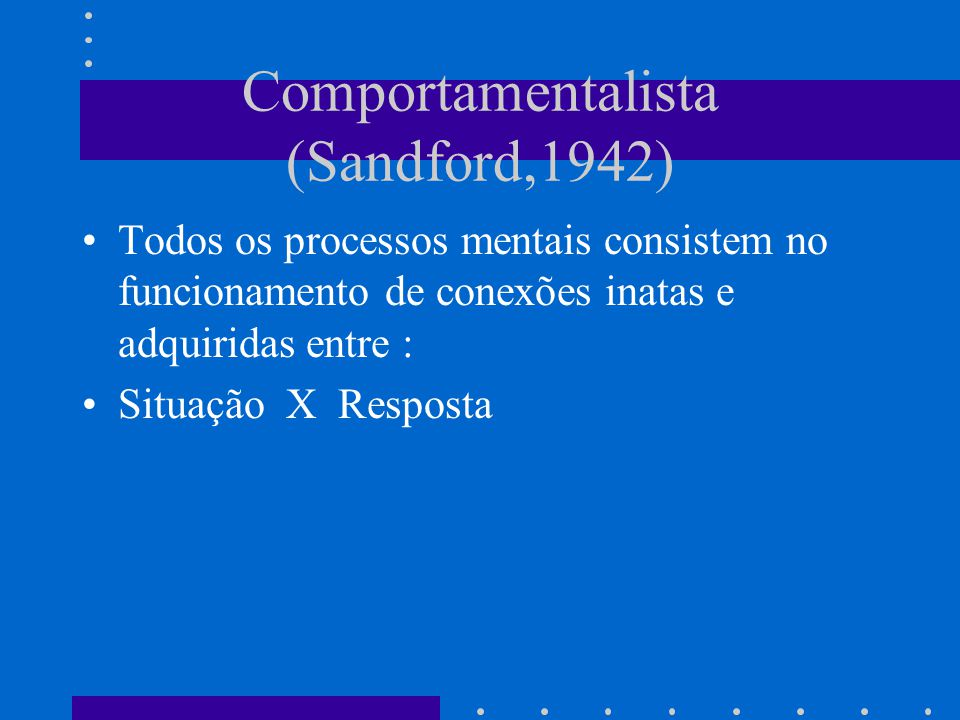 Comportamentalista (Sandford,1942)