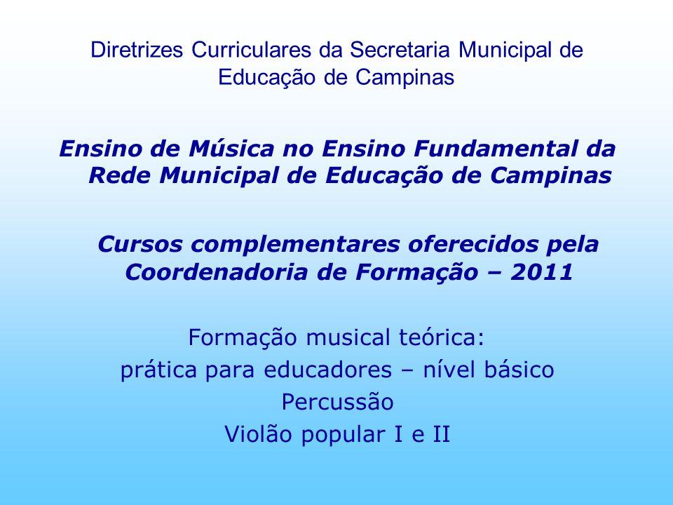 Cursos complementares oferecidos pela Coordenadoria de Formação – 2011
