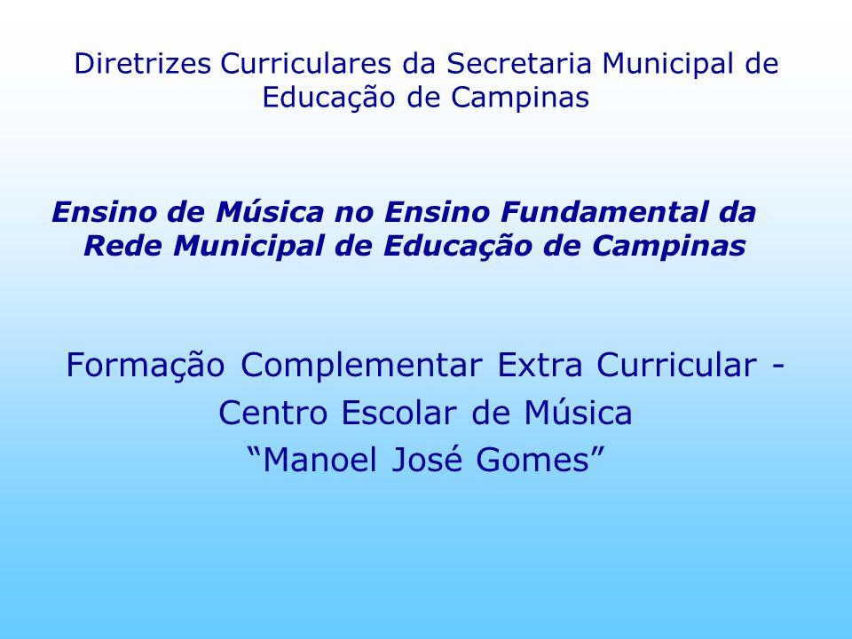 Formação Complementar Extra Curricular - Centro Escolar de Música