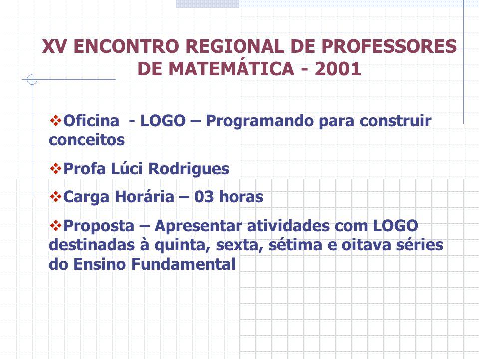 XV ENCONTRO REGIONAL DE PROFESSORES DE MATEMÁTICA - 2001