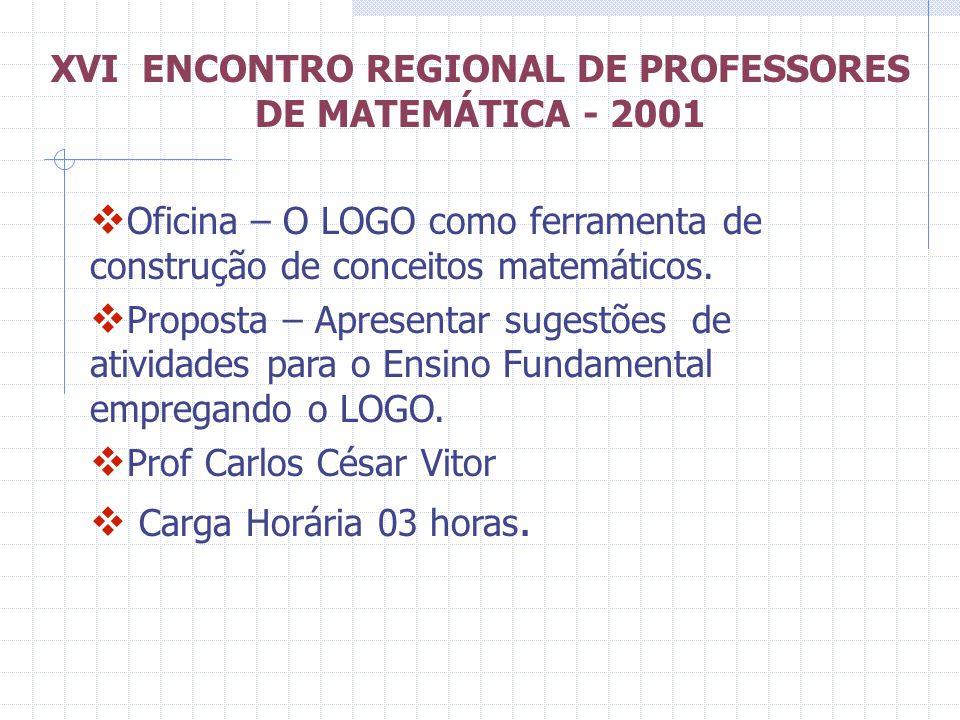 XVI ENCONTRO REGIONAL DE PROFESSORES DE MATEMÁTICA - 2001