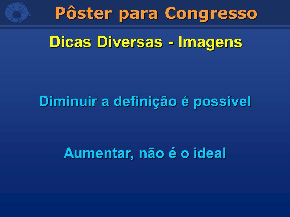 Dicas Diversas - Imagens Diminuir a definição é possível