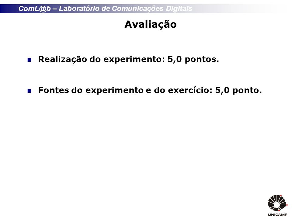 Avaliação Realização do experimento: 5,0 pontos.