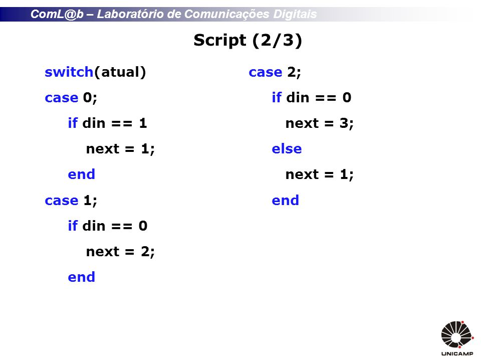 Script (2/3) switch(atual) case 2; case 0; if din == 1 next = 3;