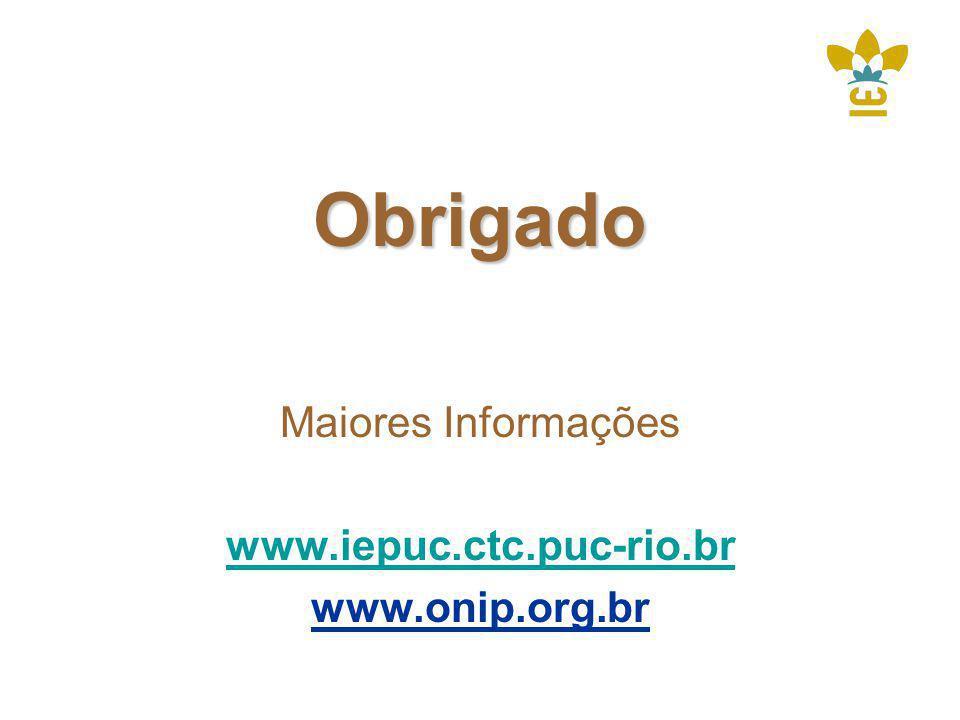 Obrigado Maiores Informações www.iepuc.ctc.puc-rio.br www.onip.org.br