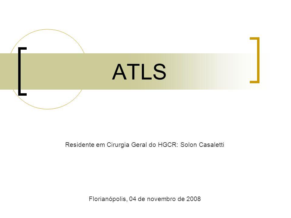 ATLS Residente em Cirurgia Geral do HGCR: Solon Casaletti