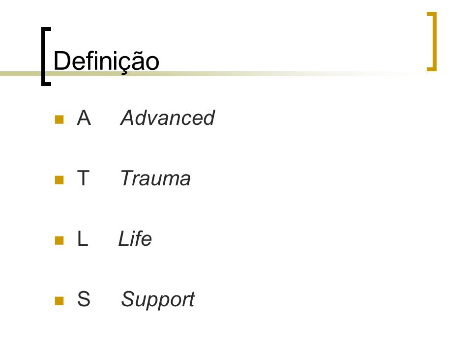Definição A Advanced T Trauma L Life S Support