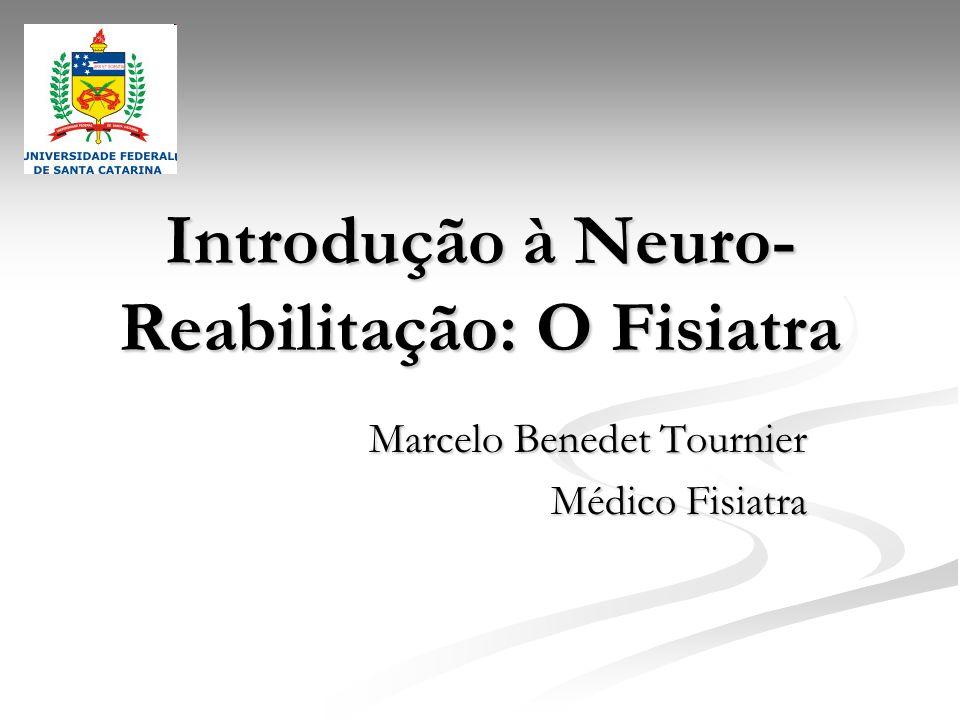 Introdução à Neuro-Reabilitação: O Fisiatra