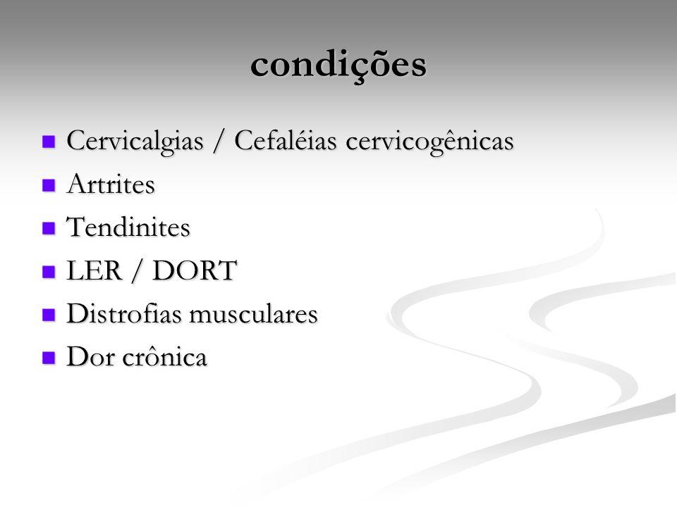 condições Cervicalgias / Cefaléias cervicogênicas Artrites Tendinites