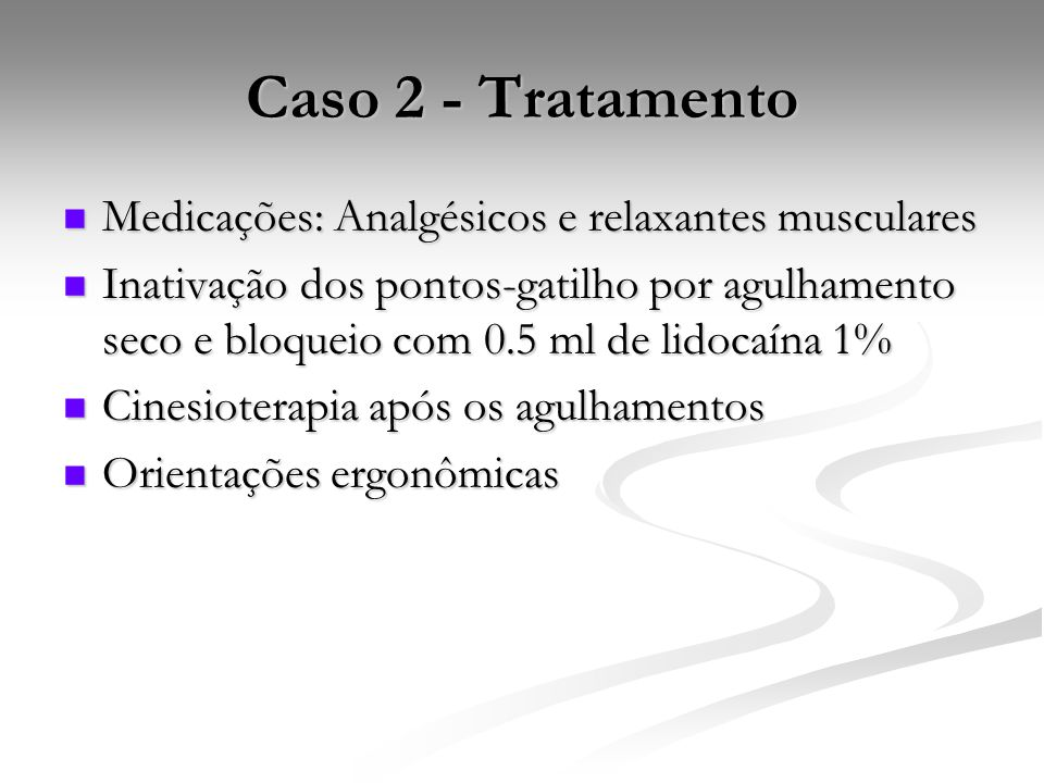 Caso 2 - Tratamento Medicações: Analgésicos e relaxantes musculares