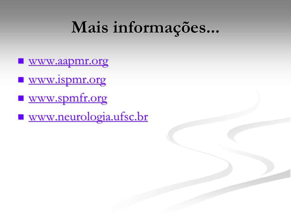 Mais informações... www.aapmr.org www.ispmr.org www.spmfr.org