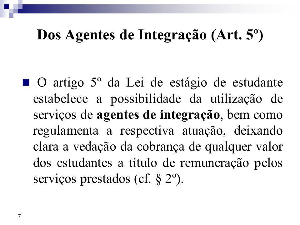 Dos Agentes de Integração (Art. 5º)