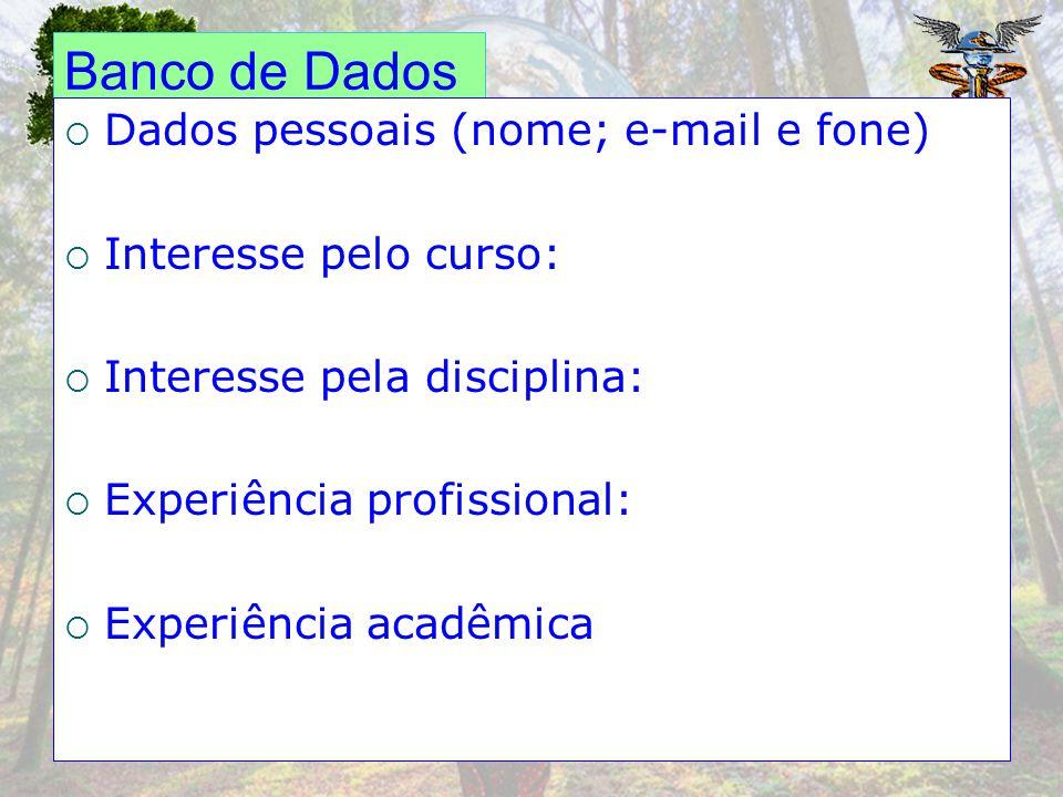 Banco de Dados Dados pessoais (nome; e-mail e fone)
