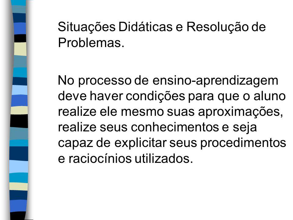 Situações Didáticas e Resolução de Problemas.