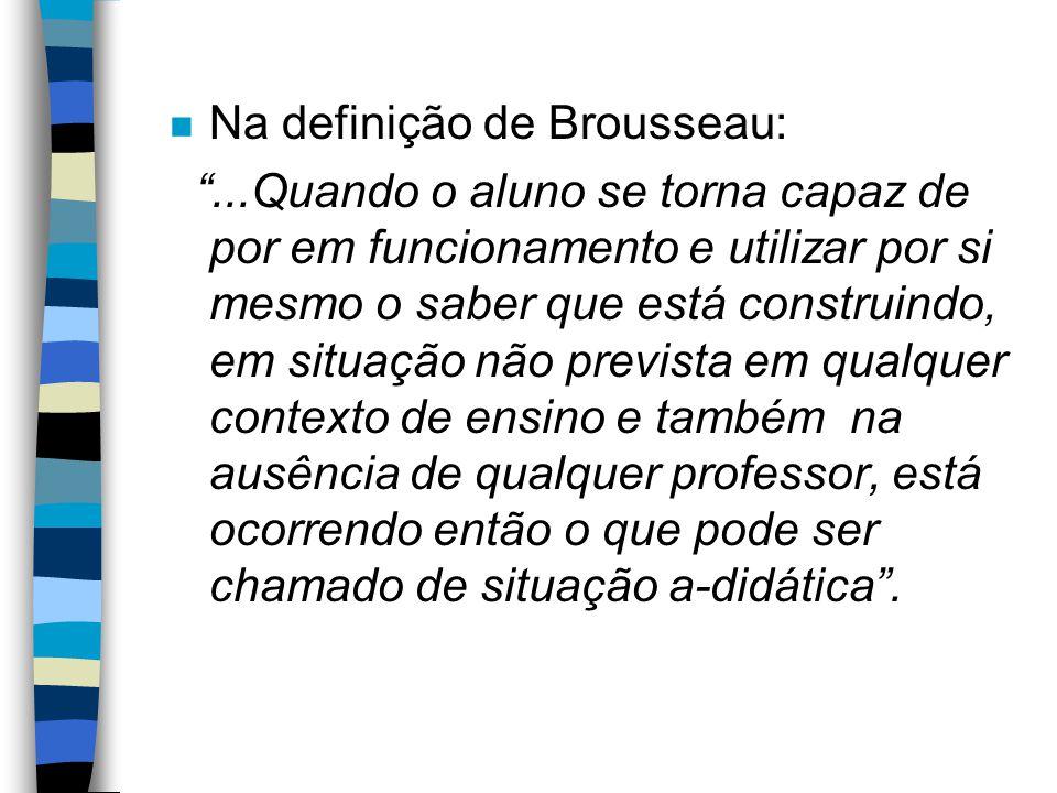 Na definição de Brousseau: