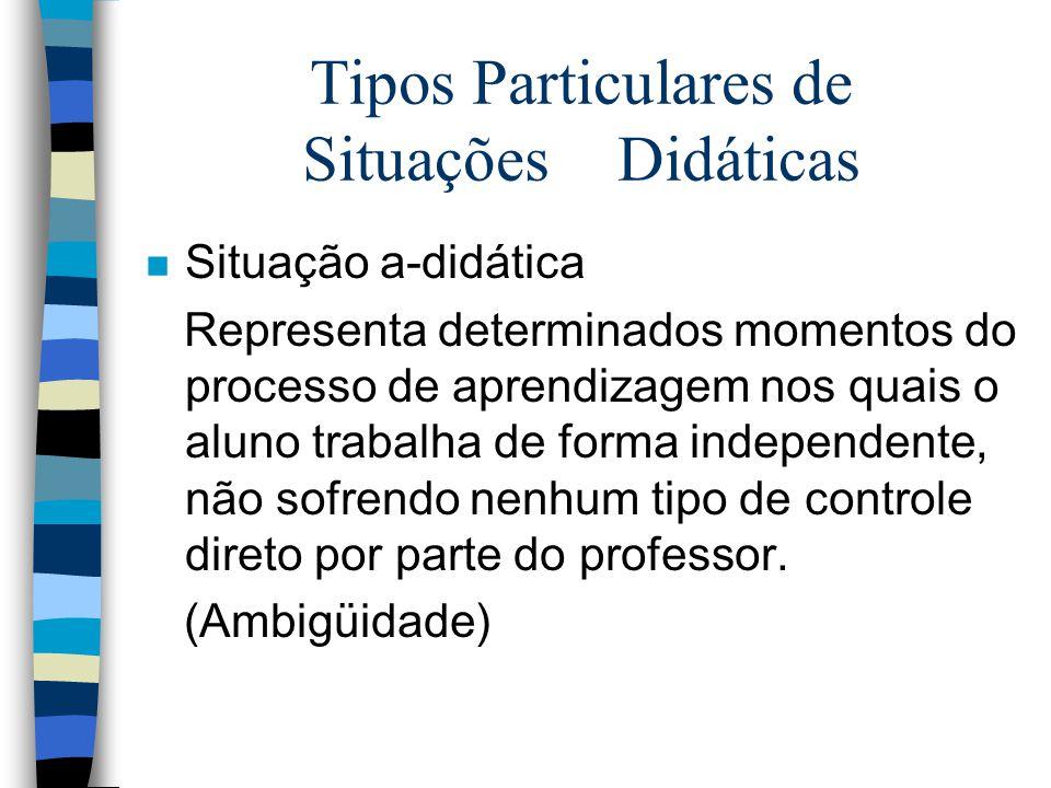 Tipos Particulares de Situações Didáticas
