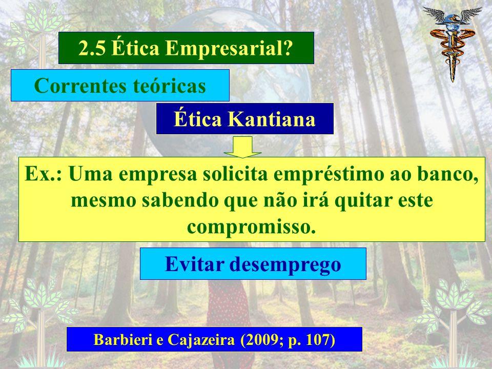 Barbieri e Cajazeira (2009; p. 107)