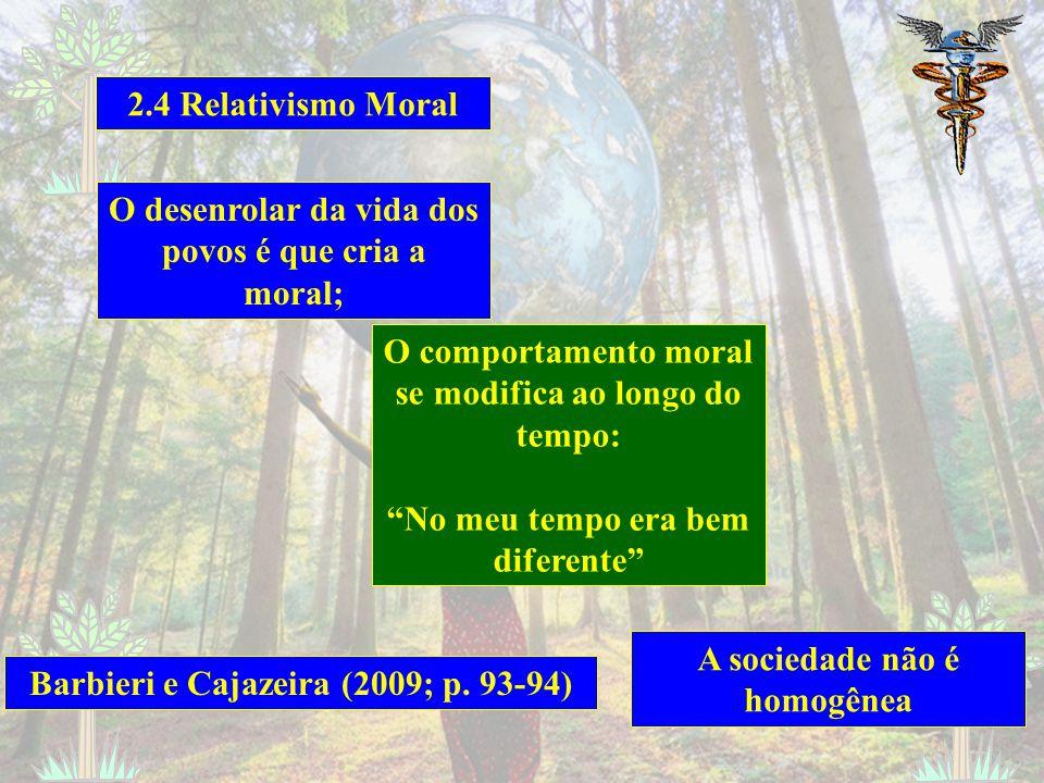 O desenrolar da vida dos povos é que cria a moral;