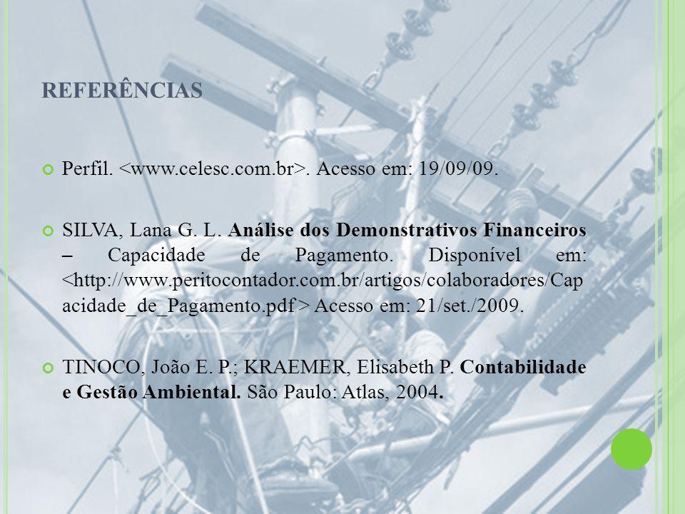 REFERÊNCIAS Perfil. <www.celesc.com.br>. Acesso em: 19/09/09.