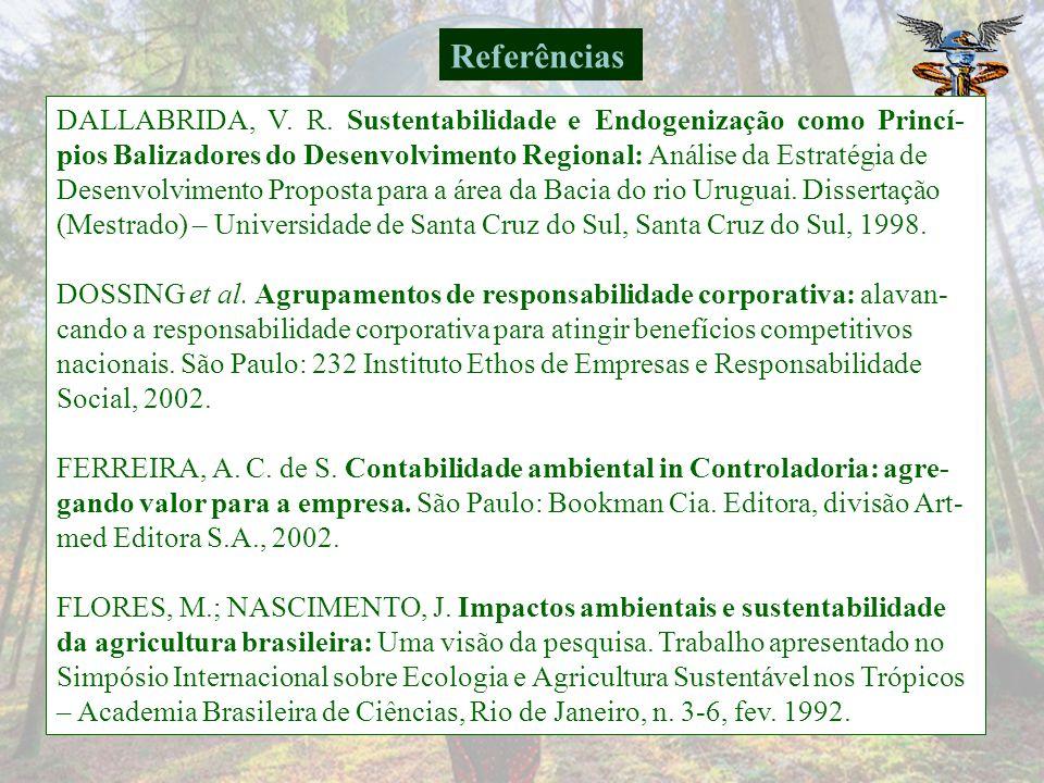 Referências DALLABRIDA, V. R. Sustentabilidade e Endogenização como Princí-