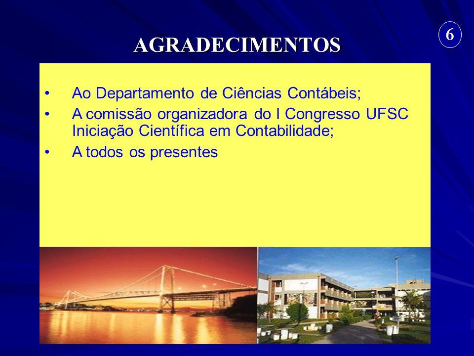 AGRADECIMENTOS 6 Ao Departamento de Ciências Contábeis;