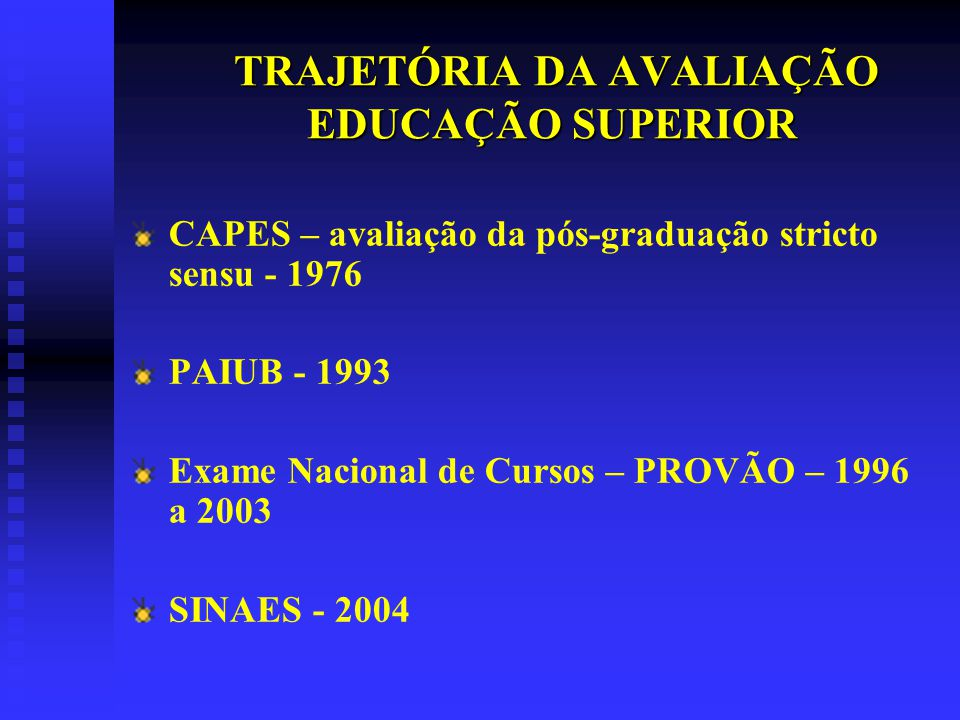 TRAJETÓRIA DA AVALIAÇÃO EDUCAÇÃO SUPERIOR