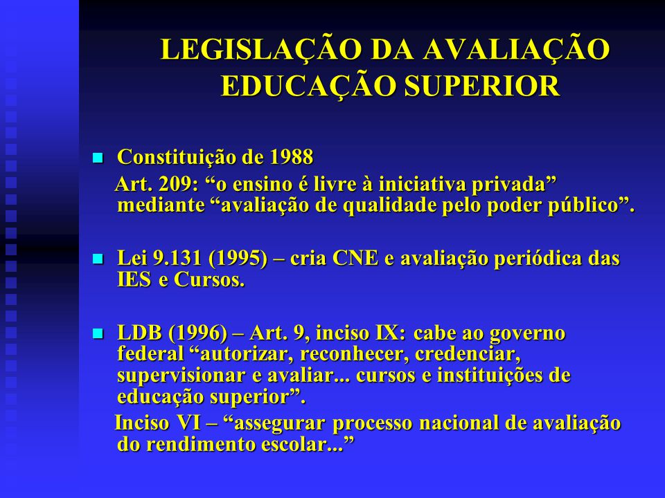 LEGISLAÇÃO DA AVALIAÇÃO EDUCAÇÃO SUPERIOR