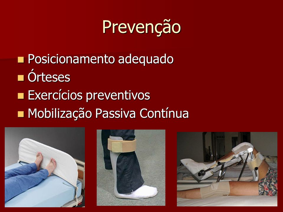 Prevenção Posicionamento adequado Órteses Exercícios preventivos