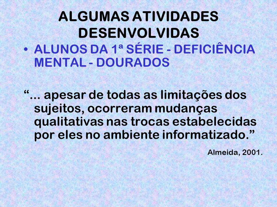 ALGUMAS ATIVIDADES DESENVOLVIDAS