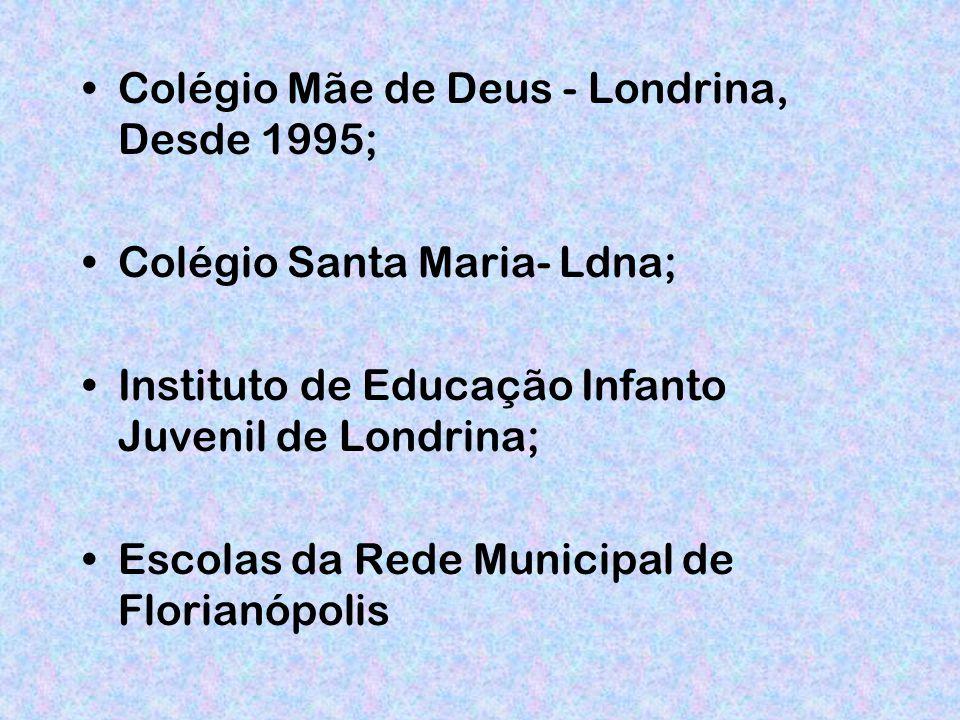 Colégio Mãe de Deus - Londrina, Desde 1995;