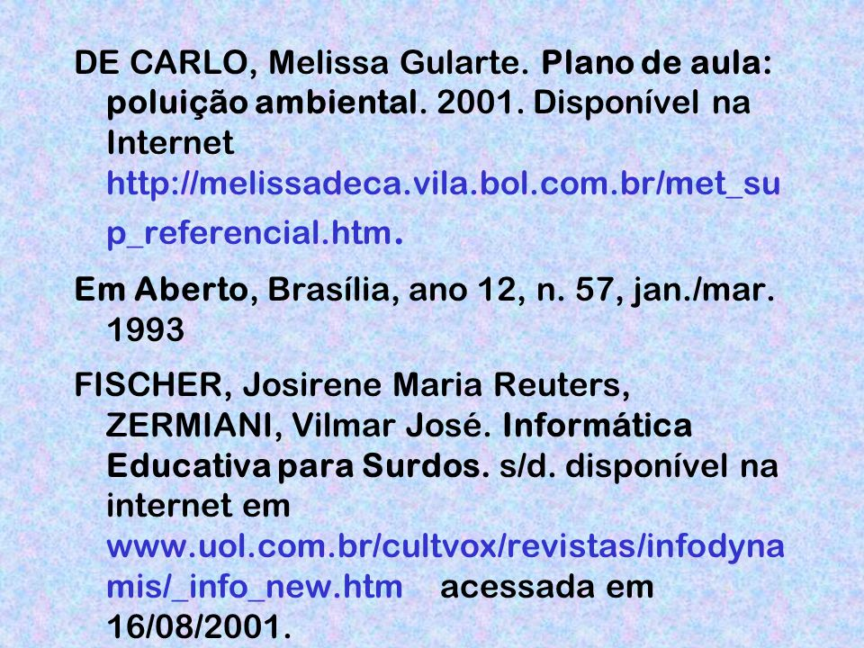 DE CARLO, Melissa Gularte. Plano de aula: poluição ambiental. 2001
