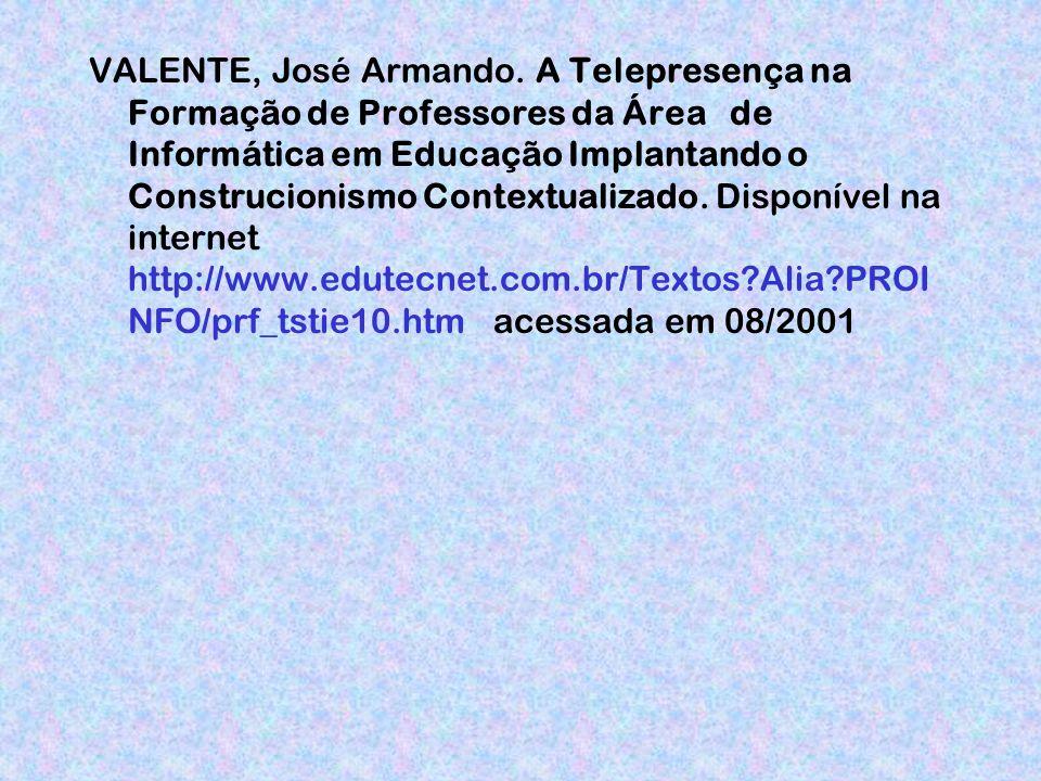 VALENTE, José Armando.