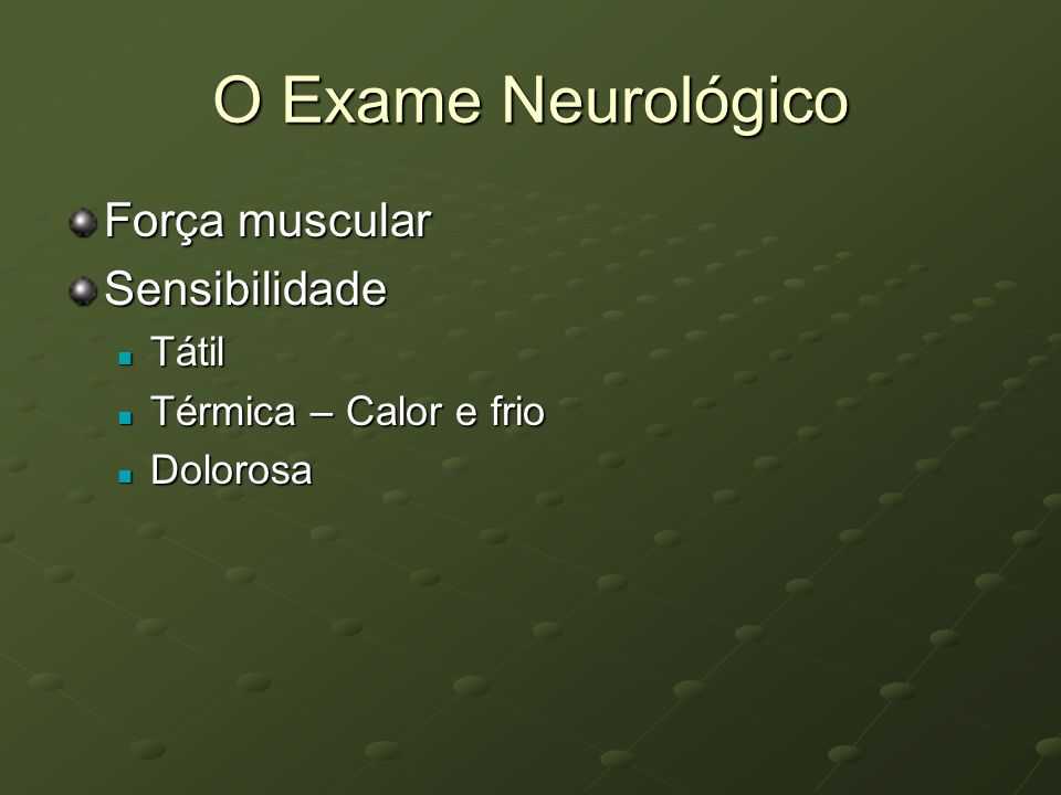O Exame Neurológico Força muscular Sensibilidade Tátil