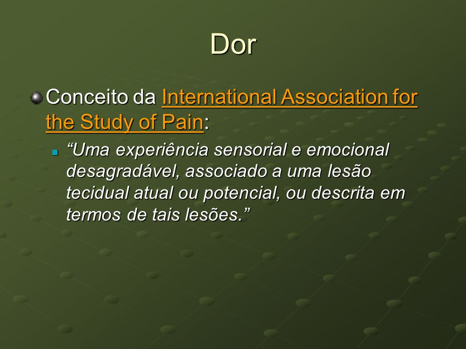 Dor Conceito da International Association for the Study of Pain: