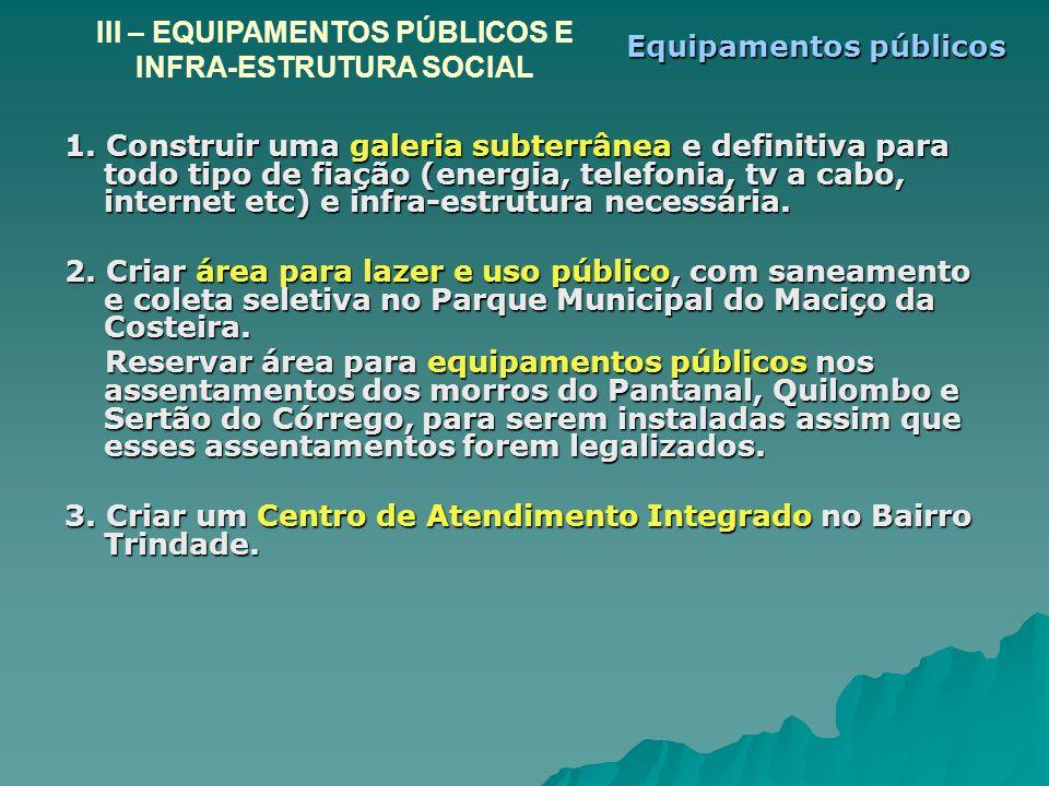 III – EQUIPAMENTOS PÚBLICOS E INFRA-ESTRUTURA SOCIAL